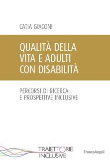 Listadelpopolo.it Qualità della vita e adulti con disabilità. Percorsi di ricerca e prospettive inclusive Image