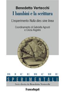 I bambini e la scrittura. L'esperimento Nulla Dies sine Linea - Benedetto Vertecchi - copertina