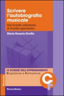 Scrivere lautobiografia musicale. Dal ricordo volontario al ricordo spontaneo.pdf