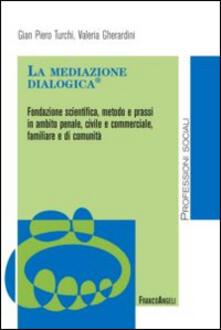 Associazionelabirinto.it La mediazione dialogica. Fondazione scientifica, metodo e prassi in ambito penale, civile e commerciale, familiare e di comunità Image