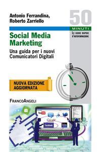 Social media marketing. Una guida per i nuovi comunicatori digitali