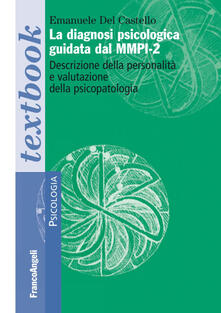 Associazionelabirinto.it La diagnosi psicologica guidata dal MMPI-2. Descrizione della personalità e valutazione della psicopatologia Image