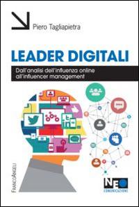Leader digitali. Dall'analisi dell'influenza online all'influencer management - Tagliapietra Pietro - wuz.it