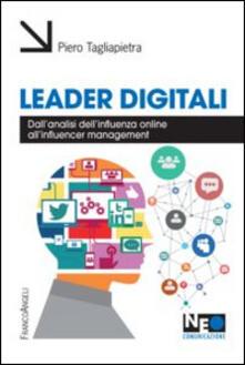Leader digitali. Dall'analisi dell'influenza online all'influencer management - Pietro Tagliapietra - copertina