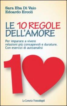 Ilmeglio-delweb.it Le 10 regole dell'amore. Per imparare a vivere relazioni più consapevoli e durature. Con esercizi di autoanalisi Image