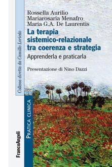 Voluntariadobaleares2014.es La terapia sistemico-relazionale tra coerenza e strategia. Apprenderla e praticarla Image
