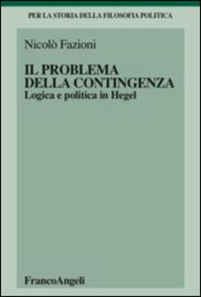 Il problema della contingenza. Logica e politica in Hegel.pdf