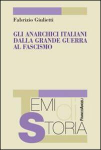 Gli anarchici italiani dalla Grande guerra al fascismo