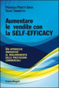 Aumentare le vendite con la self-efficacy. Un approccio innovativo al miglioramento delle prestazioni commerciali