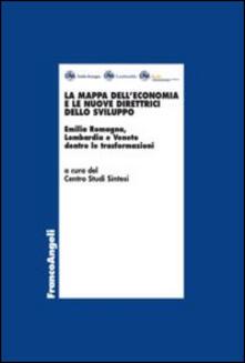 Fondazionesergioperlamusica.it La mappa dell'economia e le nuove direttrici dello sviluppo. Emilia Romagna, Lombardia e Veneto dentro le trasformazioni Image