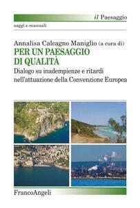 Libro Per un paesaggio di qualità. Dialogo su inadempienze e ritardi nell'attuazione della convenzione europea