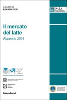 Filippodegasperi.it Il mercato del latte. Rapporto 2014 Image