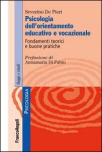 Psicologia dell'orientamento educativo e vocazionale. Fondamenti teorici e buone pratiche