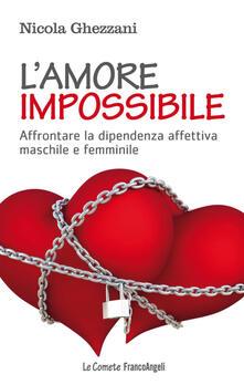 Cocktaillab.it L' amore impossibile. Affrontare la dipendenza affettiva maschile e femminile Image