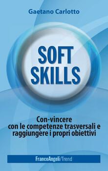 Winniearcher.com Soft skills. Con-vincere con le competenze trasversali e raggiungere i propri obiettivi Image