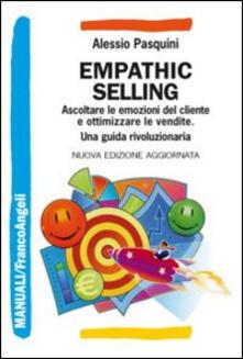 Nordestcaffeisola.it Empathic selling. Ascoltare le emozioni del cliente e ottimizzare le vendite. Una guida rivoluzionaria Image