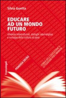 Criticalwinenotav.it Educare ad un mondo futuro. Alleanze interculturali, dialoghi interreligiosi e sviluppo della cultura di pace Image