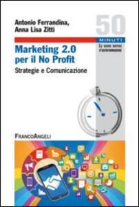 Marketing 2.0 per il no profit. Strategie e comunicazione