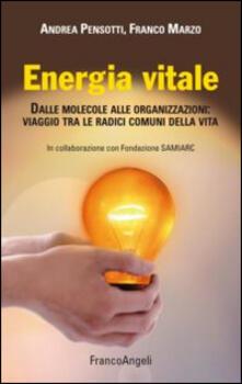Ristorantezintonio.it Energia vitale. Dalle molecole alle organizzazioni: viaggio tra le radici comuni della vita Image