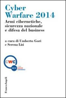 Cyber warfare 2014. Armi cibernetiche, sicurezza nazionale e difesa del business.pdf