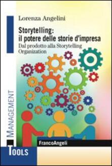 Parcoarenas.it Storytelling: il potere delle storie d'impresa. Dal prodotto alla storytelling organization Image
