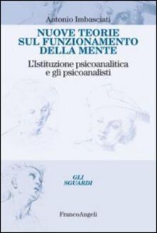 Nuove teorie sul funzionamento della mente. Listituzione psicoanalitica e gli psicoanalisti.pdf