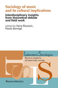 Sociology of music and its cultural implications. Interdisciplinary insights from theoretical debate and field work