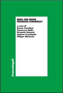 Grandtoureventi.it Brics: una nuova geografia economica? Atti del ciclo di tavole rotonde, Società Letteraria di Verona (8 novembre 2013-17 gennaio 2014) Image