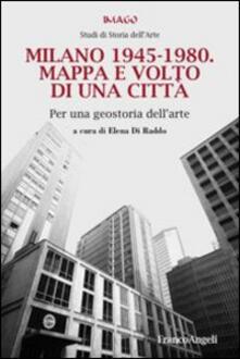 Radiosenisenews.it Milano 1945-1980. Mappa e volto di una città. Per una geostoria dell'arte Image