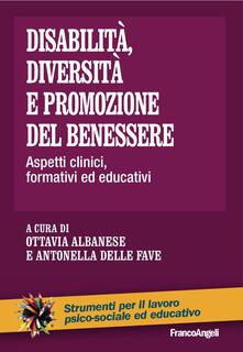 Disabilità, diversità e promozione del benessere. Aspetti clinici, formativi ed educativi.pdf