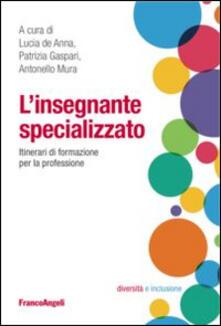 L insegnante specializzato. Itinerari di formazione per la professione.pdf