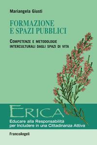 Formazione e spazi pubblici. Competenze e metodologie interculturali dagli spazi di vita