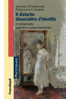 Il disturbo dissociativo didentità. Il trattamento cognitivo-comportamentale.pdf