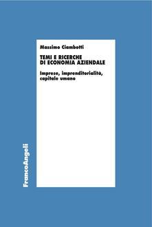 Temi e ricerche di economia aziendale. Imprese, imprenditorialità, capitale umano - Massimo Ciambotti - copertina