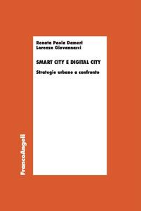 Smart city e digital city. Strategie urbane a confronto