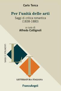 Per l'unità delle arti. Saggi di critica romantica (1838-1880)