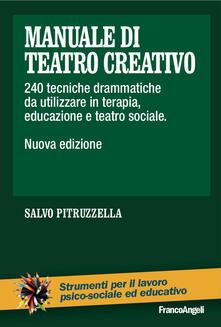 Manuale di teatro creativo. 200 tecniche drammatiche da utilizzare in terapia, educazione e teatro sociale.pdf