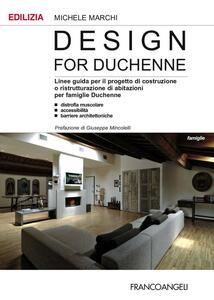 Design for Duchenne. Linee guida per il progetto di costruzione o ristrutturazione di abitazioni per famiglie Duchenne. Distrofia muscolare, accessibilità, barriere.