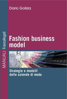 Fashion business model. Strategie e modelli delle aziende di moda - Dario Golizia - copertina