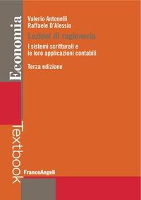 Lezioni di ragioneria. I sistemi scritturali e le loro applicazioni contabili - Antonelli Valerio D'Alessio Raffaele - wuz.it