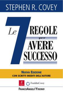 Le sette regole per avere successo. Nuova ediz. - Stephen R. Covey - ebook