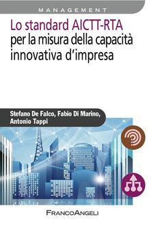 Lo standard AICTT-RTA per la misura della capacità innovativa d'impresa - Stefano De Falco,Fabio Di Marino,Antonio Tappi - ebook