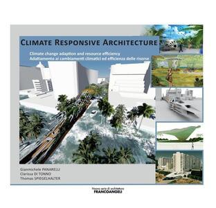 Climate responsive architecture. Climate change adaption and resource efficiency. Adattamento ai cambiamenti climatici ed efficienza delle risorse