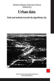 Urban data. Tools and methods towards the algorithmic city