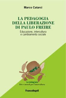Festivalpatudocanario.es La pedagogia emancipata di Paulo Freire. Educazione, intercultura e cambiamento sociale Image