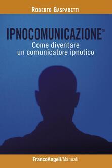 Ristorantezintonio.it Ipnocomunicazione®. Come diventare un comunicatore ipnotico Image