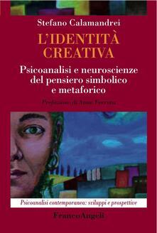 L identità creativa. Psicoanalisi e neuroscienze del pensiero simbolico e metaforico.pdf