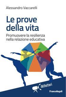 Daddyswing.es Le prove della vita. Promuovere la resilienza nella relazione educativa Image