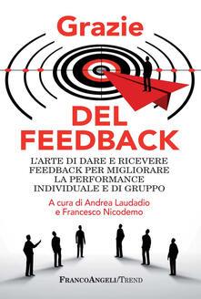 Grazie del feedback. Larte di dare e ricevere feedback per migliorare la performance individuale e di gruppo.pdf