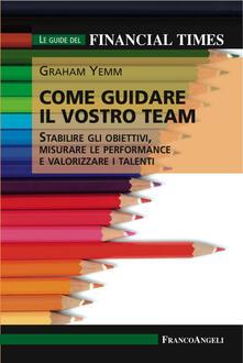 Voluntariadobaleares2014.es Come guidare il vostro team. Stabilire gli obiettivi, misurare le performance e valorizzare i talenti Image